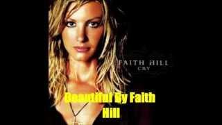 Beautiful By Faith Hill *Lyrics in description*