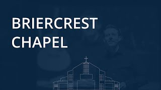 Briercrest Chapel Online Week #2