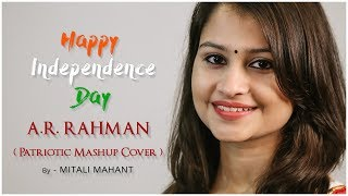 A.R Rahman Patriotic Mashup | Cover | Mitali Mahant | Independence Day Special | India - Download this Video in MP3, M4A, WEBM, MP4, 3GP
