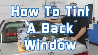 How to Tint a Back Window