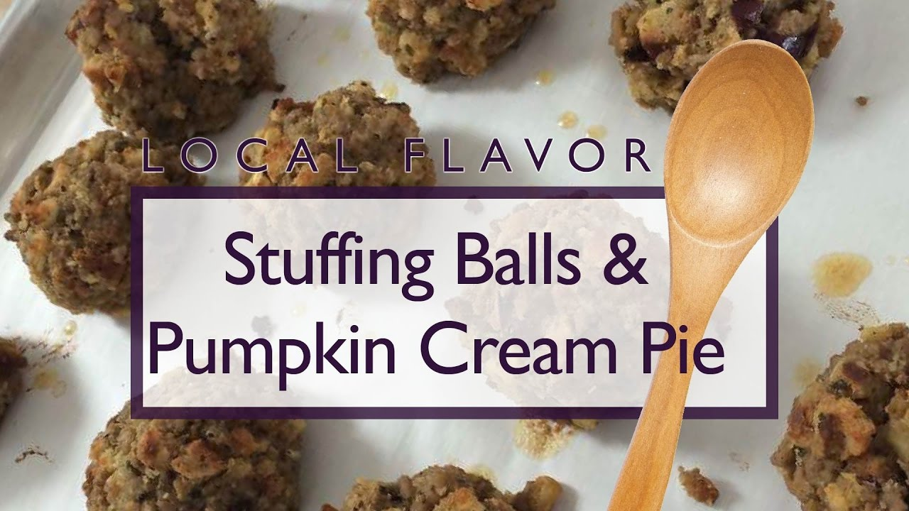 Stuffing Balls & Pumpkin Cream Pie