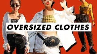 HOW TO ALWAYS LOOK GOOD IN OVERSIZED CLOTHES | IAMKARENO