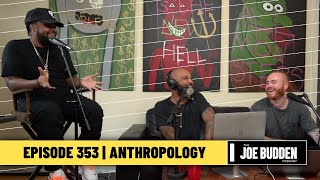 The Joe Budden Podcast - Anthropology