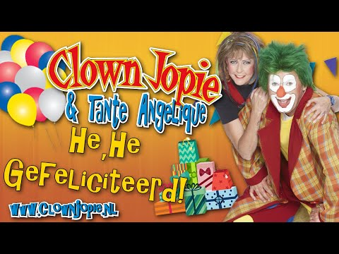 Clown Jopie & Tante Angelique - He, he gefeliciteerd