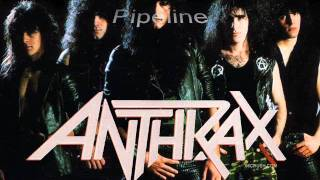 Anthrax Pipeline
