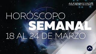 HOROSCOPO SEMANAL   18 AL 24 DE MARZO   ALFONSO LEÓN ARQUITECTO DE SUEÑOS