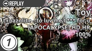 Toy | t+pazolite - to luv me I *** for u [APOCALYPSE] +HD,HR | 100% #1 Loved