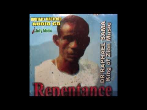 Dr  Raphael Sama  Repentance Ilaje gospel