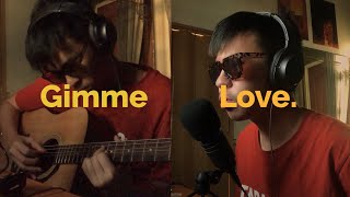 gimme love - joji (cover)
