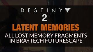 DESTINY 2 - All Braytech Futurescape Latent Memories (10/10 Lost Memory Fragments)