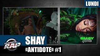 """Planète Rap   Shay """"Antidote"""" #Lundi"""