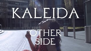 "Kaleida – ""Other Side"""