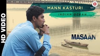 Mann Kasturi - Song Video - Masaan