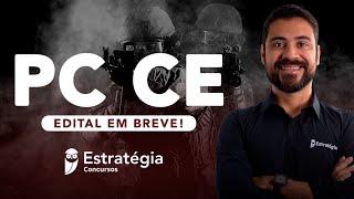 Concurso PC CE: Edital em breve!