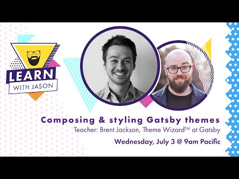 Composing and styling Gatsby themes — Learn With Jason