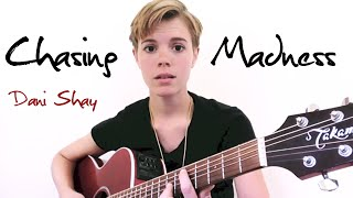 Dani Shay - Chasing Madness (Inspired by Cory Monteith)