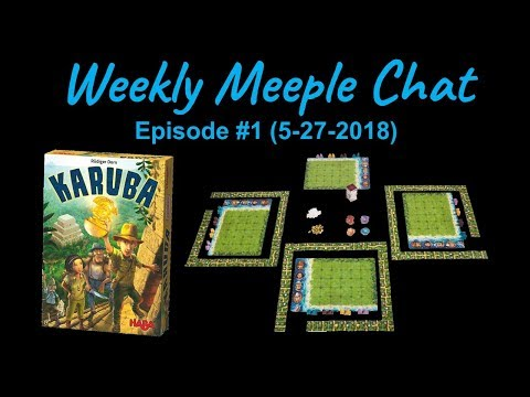Karuba (Weekly Meeple Chat ep. 1)