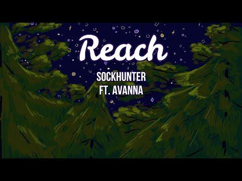 [SockHunter ft. Avanna] Reach [Vocaloid original]