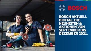 Bosch Aktuell Digital: die Neuheiten & Aktionen von September bis Dezember 2021