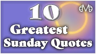 10 Greatest Sunday Quotes | Motivational Quotes | Daily Quotes | Be Legendary