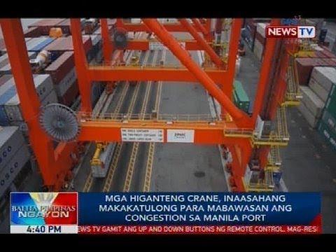 [GMA]  Mga higanteng crane, inaasahang makakatulong para mabawasan ang congestion sa Manila Port