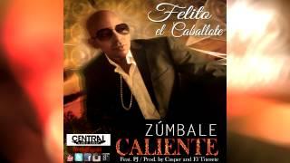"Felito ""El Caballote"" - Zumbale Caliente (Prod By Casper Y El Titerete) NEW REGGAETON 2014 ★★★"