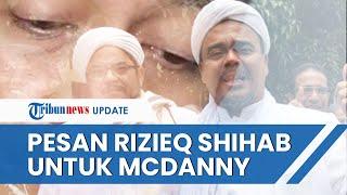 McDanny Sampaikan Permintaan Maaf seusai Menghina, Rizieq Shihab Beri Pesan Khusus