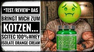 TEST/Review   Scitec Nutrition 100% Whey Isolate Orange Cream   Das bringt mich zum Kotzen !