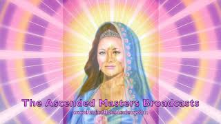 Ascended Masters Broadcasts: Vol 25. Goddess of Peace. June 12, 2020