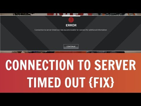 "Apex Legends - How To Fix ""Connection To Server Timed Out"" 