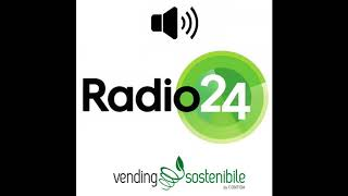 Vending Sostenibile su Radio24
