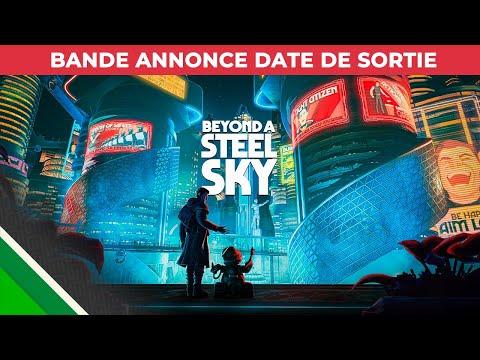 Beyond a Steel Sky : Bande annonce de la date de sortie