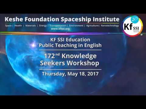 , title : '172nd Knowledge Seekers Workshop , May 18, 2017 - Keshe Foundation