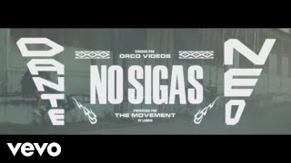 Dante Spinetta, Neo Pistea   No Sigas (Official Video)