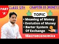 macroeconomics chapter 5 MONEY (Part A) in hindi , meaning of money and barter system of exchange