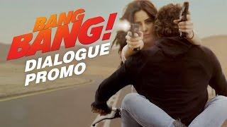 Bang Bang - Dialogue Promo 1