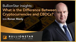 BullionStar Insights  - What is the Difference Between Cryptocurrencies and CBDCs?