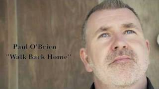 Paul O'Brien - Walk Back Home