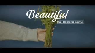 Vietsub | Beautiful - Crush | Goblin OST