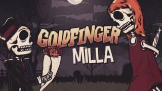 Milla (Audio) - Goldfinger  (Video)