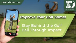 Golf Swing Drill For Staying Behind Golf Ball At Impact