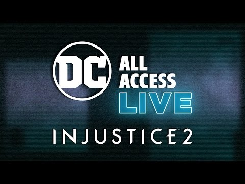 DC All Access Injustice 2 Live!