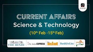 Current Affairs - Science & Technology (10th Feb - 15th Feb)