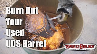 How To Burn Out A Barrel To Build An Ugly Drum Smoker!