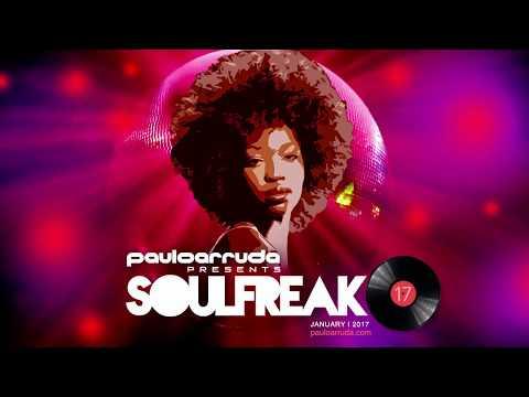 Soulfreak 17 by DJ Paulo Arruda – Deep Soulful House Music