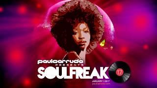 Soulfreak 17 by DJ Paulo Arruda - Deep Soulful House Music