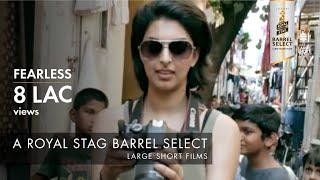 Fearless   Royal Stag Barrel Select Large Short Films