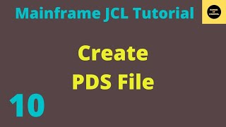 JCL Basics Tutorial Create PDS FILE 9
