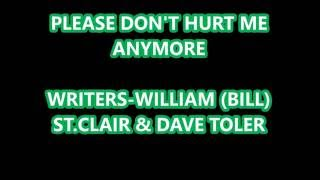 Please Don't Hurt Me Anymore Blues (c) 1970 William (Bill) St.Clair & Dave Toler (Country Blues)