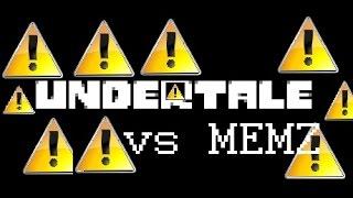 MEMZTALE! ! Running Memz Clean while playing Undertale!